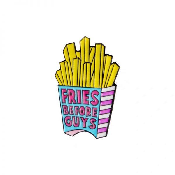Fries before guys pin